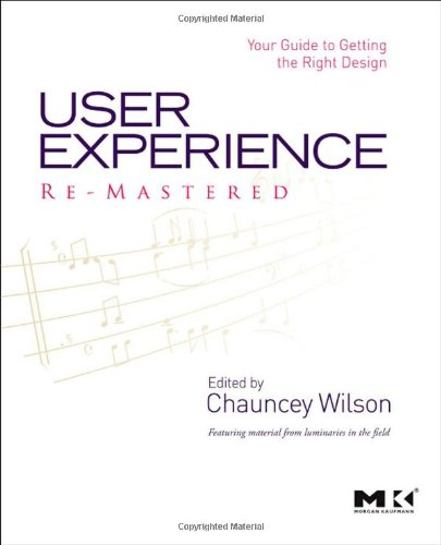 User Experience Re-Mastered Your Guide to Getting the Right Design  2009 edition cover