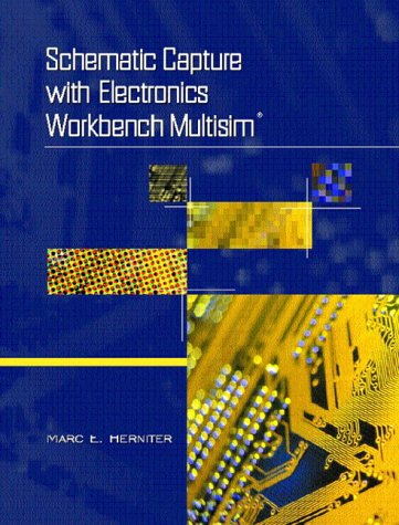 Schematic Capture with Electronics Workbench MultiSIM   2004 9780130496140 Front Cover