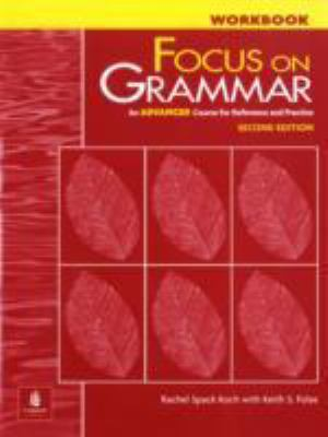 Focus on Grammar An Advanced Course for Reference and Practice 2nd 2000 (Workbook) 9780201383140 Front Cover