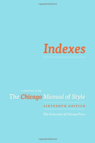 Indexes A Chapter from the Chicago Manual of Style 16th edition cover