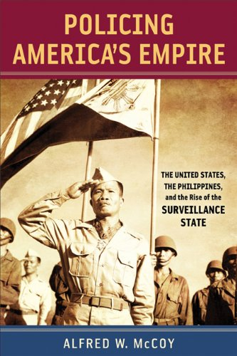 Policing America's Empire The United States, the Philippines, and the Rise of the Surveillance State  2009 edition cover