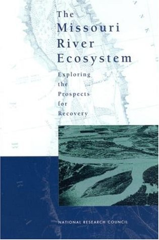Missouri River Ecosystem Exploring the Prospects for Recovery  2002 edition cover