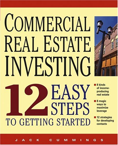 Commercial Real Estate Investing 12 Easy Steps to Getting Started  2005 edition cover