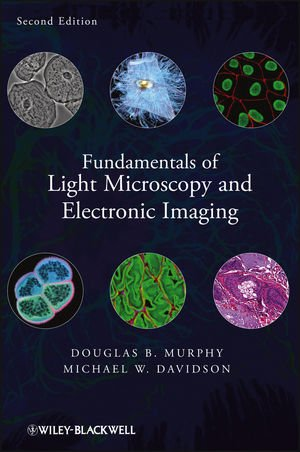 Fundamentals of Light Microscopy and Electronic Imaging  2nd 2013 edition cover