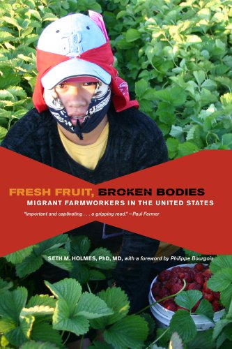 Fresh Fruit, Broken Bodies Migrant Farmworkers in the United States  2013 9780520275140 Front Cover