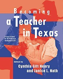 Becoming a Teacher in Texas A Course of Study for the Professional Development ExCET  2001 9780534557140 Front Cover