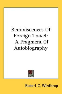 Reminiscences of Foreign Travel : A Fragment of Autobiography N/A 9780548488140 Front Cover