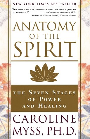 Anatomy of the Spirit The Seven Stages of Power and Healing  1996 9780609800140 Front Cover