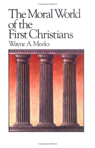 Moral World of the First Christians  Reprint  edition cover