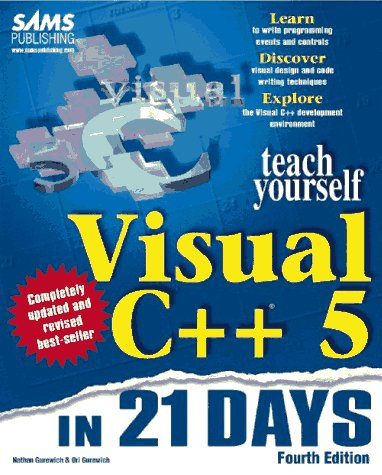 Teach Yourself Visual C++ 5 in 21 Days  4th 1997 9780672310140 Front Cover