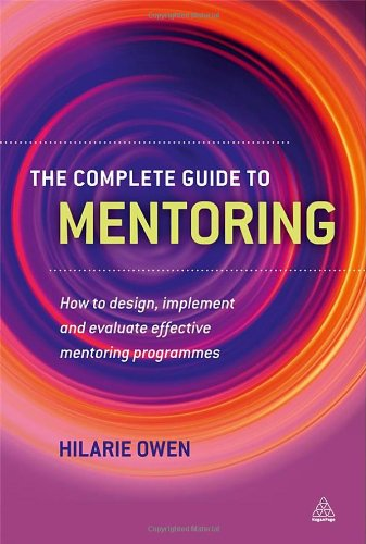 Complete Guide to Mentoring How to Design, Implement and Evaluate Effective Mentoring Programmes  2012 9780749461140 Front Cover