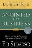 Anointed for Business How to Use Your Influence in the Marketplace to Change the World N/A edition cover