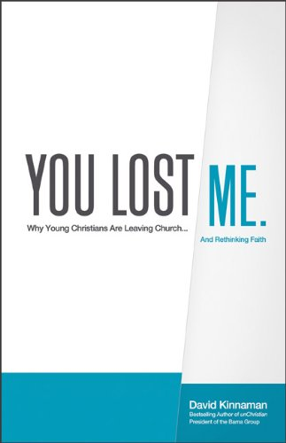 You Lost Me Why Young Christians Are Leaving Church... and Rethinking Faith N/A edition cover