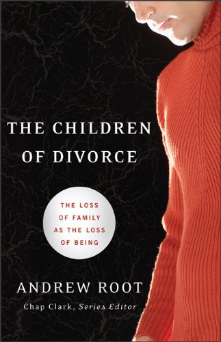 Children of Divorce The Loss of Family as the Loss of Being  2010 edition cover