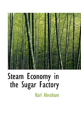 Steam Economy in the Sugar Factory  N/A edition cover