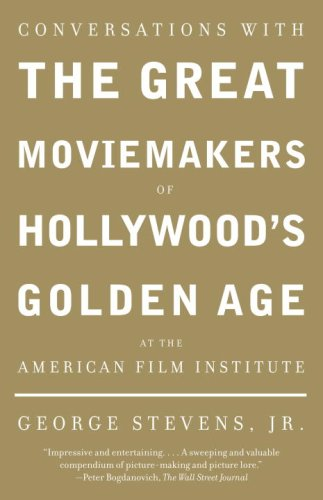 Conversations with the Great Moviemakers of Hollywood's Golden Age at the American Film Institute   2006 edition cover