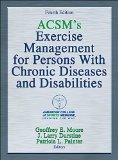 ACSM's Exercise Management for Persons with Chronic Diseases and Disabilities  4th 2016 9781450434140 Front Cover