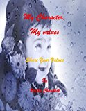 My Character, My Values Share Your Values N/A 9781493611140 Front Cover