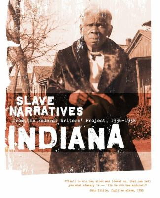 Indiana Slave Narratives Slave Narratives from the Federal Writers' Project 1936-1938 N/A 9781557090140 Front Cover