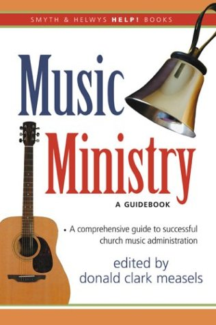 Music Ministry : A Guidebook 1st 2003 9781573124140 Front Cover