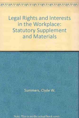 Legal Rights and Interests in the Workplace Statutory Supplement and Materials  2007 edition cover
