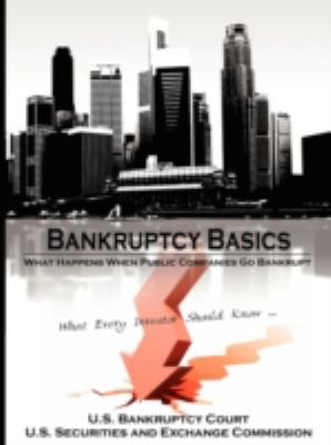 Bankruptcy Basics: What Happens When Public Companies Go Bankrupt - What Every Investor Should Know  2008 edition cover
