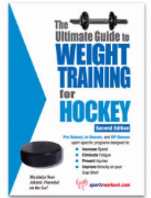 Ultimate Guide to Weight Training for Hockey N/A 9781932549140 Front Cover