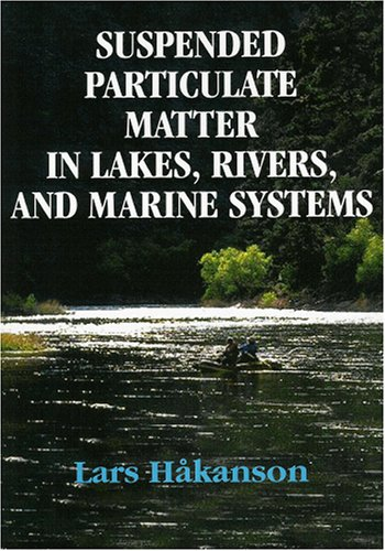 Suspended Particulate Matter in Lakes, Rivers and Marine Systems   2005 9781932846140 Front Cover