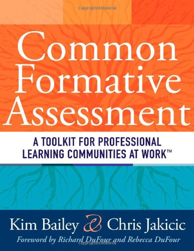 Common Formative Assessment A Toolkit for Professional Learning Communities at Work�  2012 edition cover