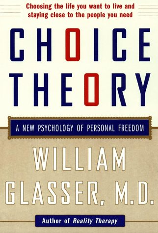 Choice Theory A New Psychology of Personal Freedom  1999 edition cover