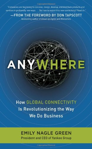 Anywhere How Global Connectivity Is Revolutionizing the Way We Do Business  2010 edition cover