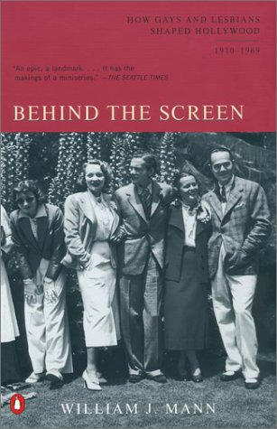 Behind the Screen How Gays and Lesbians Shaped Hollywood, 1910-1969 N/A edition cover