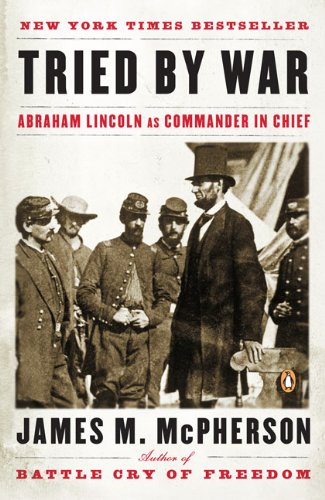 Tried by War Abraham Lincoln As Commander in Chief N/A edition cover