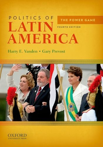Politics of Latin America The Power Game 4th 2011 edition cover