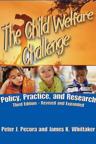 Child Welfare Challenge Policy, Practice and Research 3rd 2009 edition cover