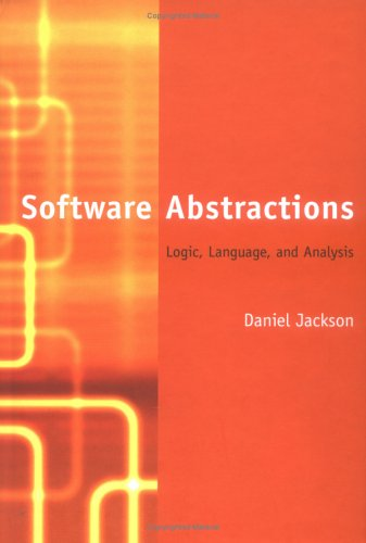 Software Abstractions Logic, Language, and Analysis  2006 9780262101141 Front Cover