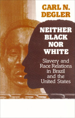 Neither Black nor White Slavery and Race Relations in Brazil and the United States Reprint edition cover