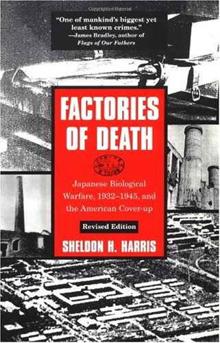 Factories of Death Japanese Biological Warfare, 1932-45, and the American Cover-Up 2nd 2002 (Revised) 9780415932141 Front Cover