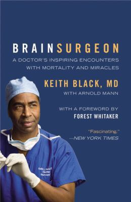 Brain Surgeon A Doctor's Inspiring Encounters with Mortality and Miracles  2010 edition cover