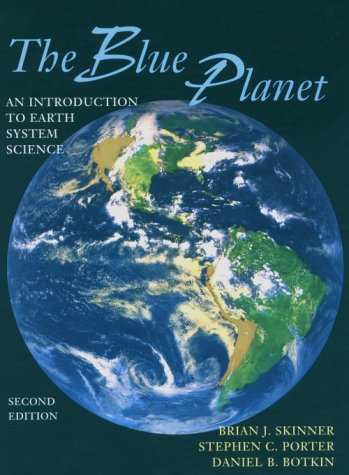 Blue Planet An Introduction to Earth System Science 2nd 1999 (Revised) 9780471161141 Front Cover