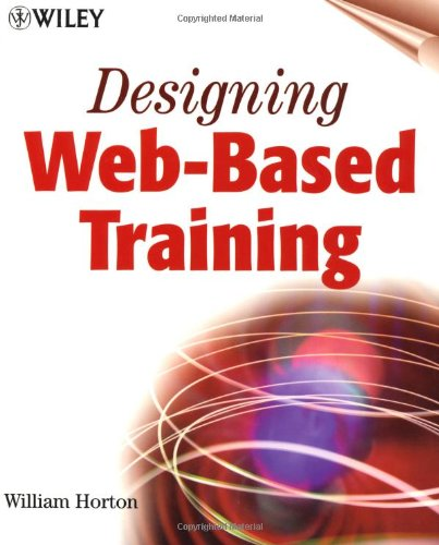 Designing Web-Based Training How to Teach Anyone Anything Anywhere Anytime  2000 9780471356141 Front Cover