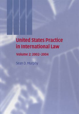 United States Practice in International Law, 2002-2004   2011 9780521383141 Front Cover
