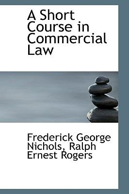 Short Course in Commercial Law N/A edition cover