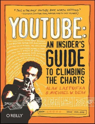 YouTube An Insider's Guide to Climbing the Charts  2008 9780596521141 Front Cover