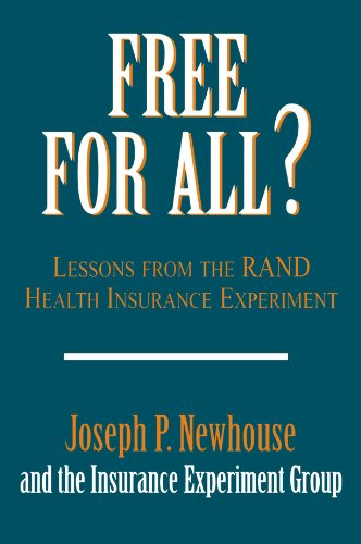 Free for All? Lessons from the RAND and Health Insurance Experiment  1993 9780674319141 Front Cover