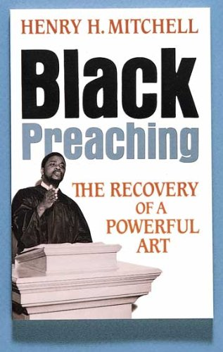 Black Preaching The Recovery of a Powerful Art N/A edition cover