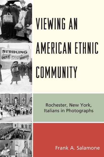 Viewing an American Ethnic Community Rochester, New York, Italians in Photographs N/A edition cover