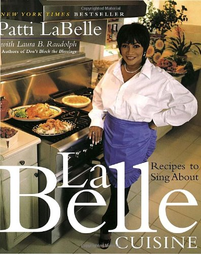 LaBelle Cuisine Recipes to Sing About  1999 9780767903141 Front Cover