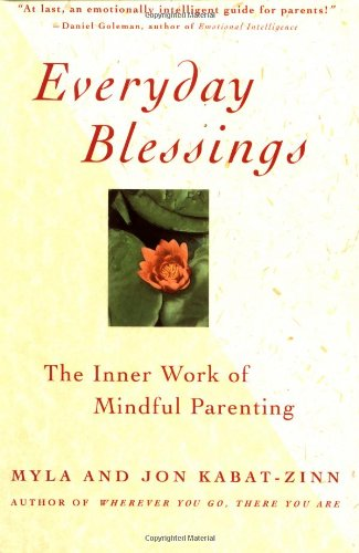 Everyday Blessing The Inner Work of Mindful Parenting  2008 (Reprint) edition cover