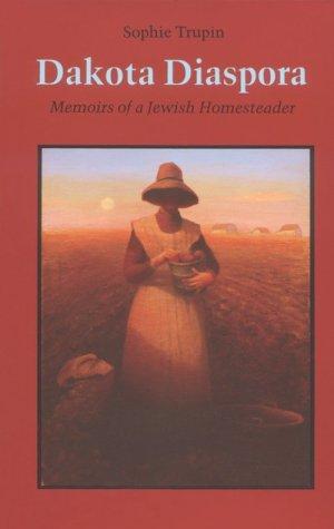 Dakota Diaspora Memoirs of a Jewish Homesteader  1988 edition cover
